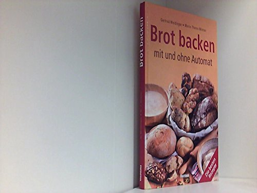 Brot backen - mit und ohne Automat.