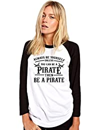 Always be Yourself Unless You Can be a Pirate - Womens Baseball Top a93f3ad66