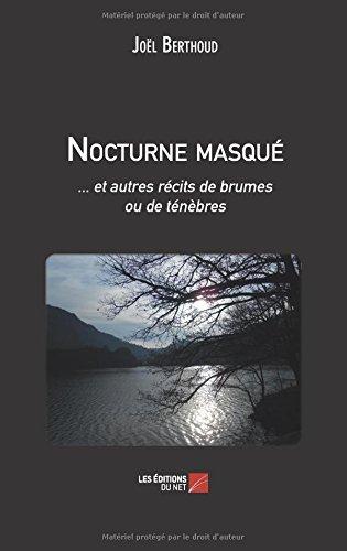 Nocturne masqué: . . . et autres récits de brumes ou de ténèbres