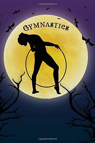 Gymnastics Notebook Training Log: Cool Spooky Halloween Theme Blank Lined Student Exercise Composition Book/Diary/Journal For Hoop Rhythmic Gymnasts Coaches Trainers, 6x9, 130 Pages Halloween Edition