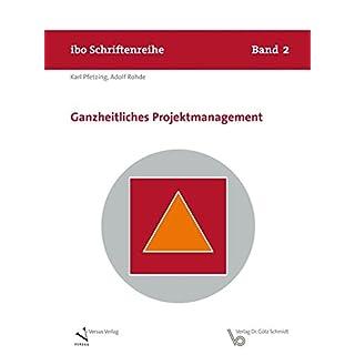 Ganzheitliches Projektmanagement (Schriftenreihe ibo)
