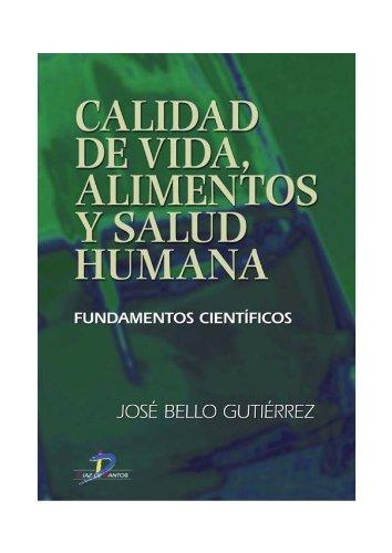 Calidad de vida, alimentos y salud humana: 1 por José Bello Gutiérrez
