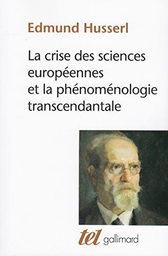 La Crise des sciences européennes et la phénoménologie transcendantale