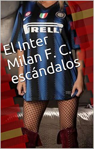 El Inter Milan  F. C. escándalos