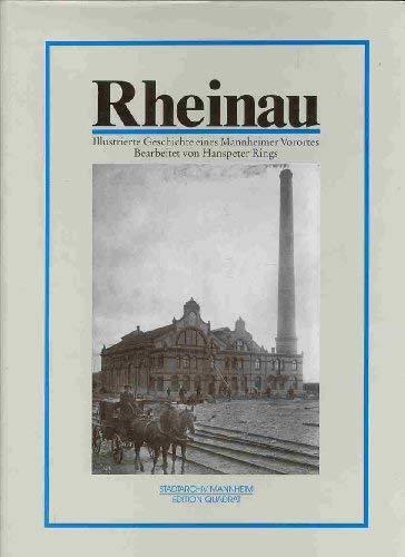 Rheinau: Illustrierte Geschichte eines Mannheimer Vorortes