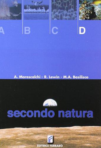 Secondo natura. Volume D. Per le Scuole superiori