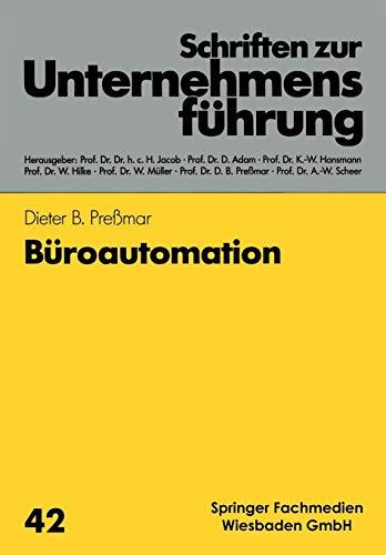 Büroautomation (Schriften zur Unternehmensführung, Band 42)