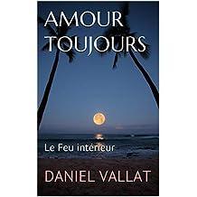 Amour toujours: Le Feu intérieur (Lumière et Vie t. 21) (French Edition)