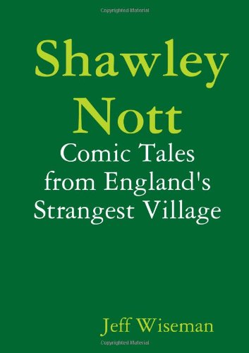 Shawley Nott: Comic Tales from England's Strangest Village