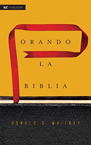 Orando la Biblia por Donald S. Whitney