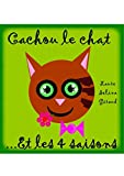Cachou le chat: Et les 4 saisons