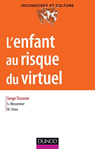 L'enfant au risque du virtuel (Inconscient et Culture)