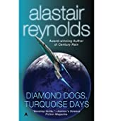 [Diamond Dogs, Turquoise Days] [by: Alastair Reynolds]