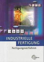 Industrielle Fertigung - Fertigungsverfahren