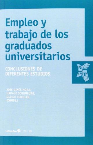 Empleo Y Trabajo En Los Graduados Universitarios. Conclusiones De Diferentes Estudios (Educación universitaria)