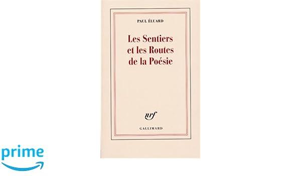 Amazon Fr Les Sentiers Et Les Routes De La Poésie Paul