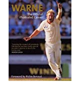 [(Warne: The Official Illustrated Career )] [Author: Shane Warne] [Sep-2006]