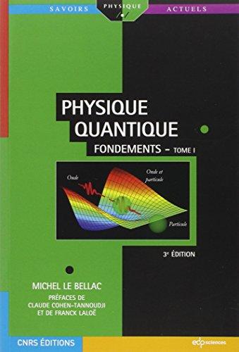 Physique quantique : Tome 1, Fondements