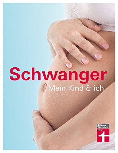 Schwanger: Mein Kind & ich