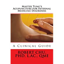 Master Tung's Acupuncture for Internal Medicine Disorders
