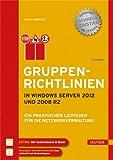 Gruppenrichtlinien in Windows Server 2012 und 2008 R2: Ein praktischer Leitfaden für die Netzwerkverwaltung