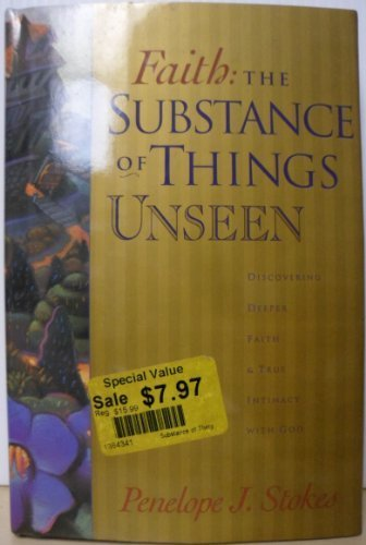 Faith: The Substance of Things Unseen by Penelope J. Stokes (1995-08-02)