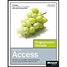 Microsoft Office Access - Programmier-Rezepte; für Access 2002 bis Access 2007