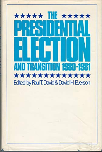 The Presidential Election and Transition, 1980-1981 por Paul T. David