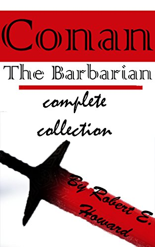 Conan: The Barbarian complete collection by [E. Howard, Robert]