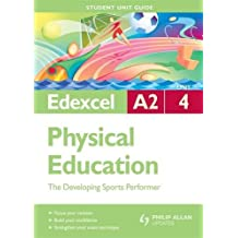 Edexcel A2 Physical Education Student Unit Guide: Unit 4 The Developing Sports Performer (Student Unit Guides)