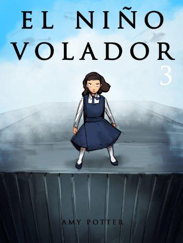 El Niño Volador 3 (Libro Ilustrado) por Amy Potter