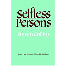 [(Selfless Persons: Imagery and Thought in Theravada Buddhism)] [Author: Steven Collins] published on (May, 2004)