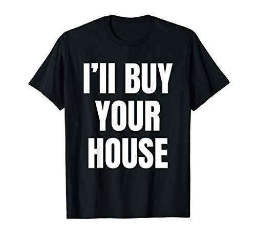 Ich werde dein Haus kaufen T-Shirt