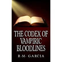 The Codex of Vampiric Bloodlines: Book Four of the Urban Fantasy Paranormal Vampire Series, The Foundlings (English Edition)