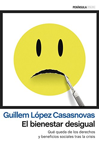 El bienestar desigual: Qué queda de los derechos y beneficios sociales tras la crisis por Guillem López Casasnovas