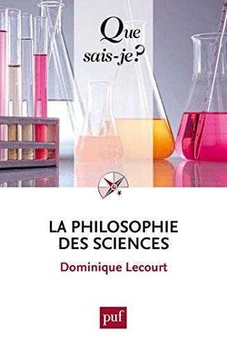 La philosophie des sciences: « Que sais-je ? » n° 3624