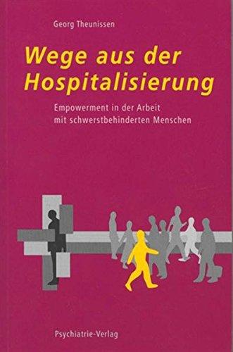 Wege aus der Hospitalisierung: Empowerment für schwerstbehinderte Menschen (Fachwissen)