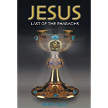 Jesus, Last of the Pharaohs (Egyptian Testament Series Book 1) (English Edition)