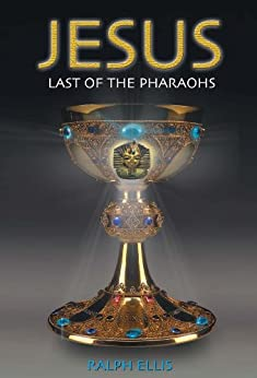 Jesus, Last of the Pharaohs (Egyptian Testament Series Book 1) by [Ellis, Ralph]