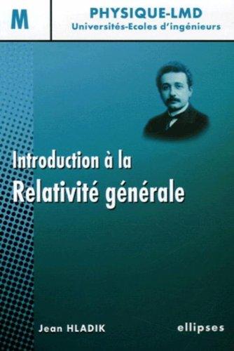 Introduction à la relativité générale Niveau M par Jean Hladik