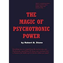 Magic of Psychotronic Power: Unlock the Secret Door to Power, Love, Health, Fame and Fortune (English Edition)