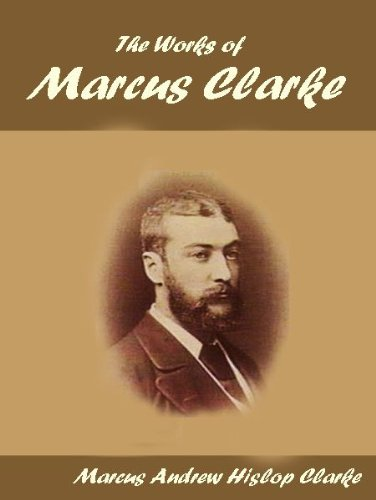 The Works of Marcus Clarke