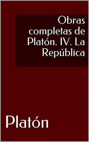 Obras completas de Platón. IV. La República por Platón