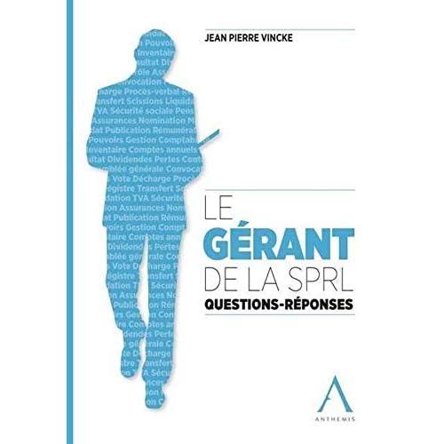 Le Gerant de la Sprl. Questions - Reponses