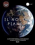 Il nostro pianeta. Ediz. illustrata