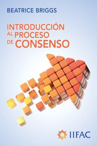 Introducción al Proceso de Consenso por Beatrice Briggs