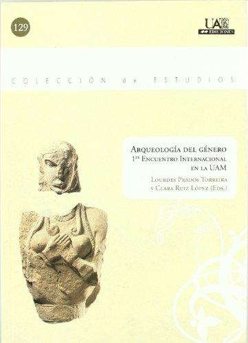 Arqueología del género. Primer encuentro internacional en la UAM (Colección de Estudios) por Lourdes Prados Torreira