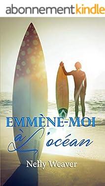 Emmène-moi à l'océan: La romance sexy New Adult de l'été ! (BO.MONDE VF)