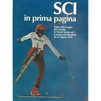 Sci in prima pagina. Tutto sulla coppa del mondo, le world series ed i campionati mondiali di sci alpino 1978.