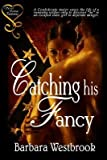 [ CATCHING HIS FANCY ] by Westbrook, Barbara ( Author) Feb-2012 [ Paperback ]